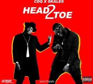 Cdq - Head2Toe ft. Skales (Prod. Chopstix)